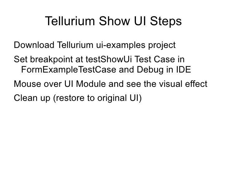 Tellurium Show UI Steps <ul><li>Download Tellurium ui-examples project