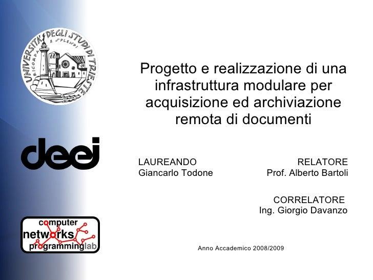 Progetto e realizzazione di una infrastruttura modulare per acquisizione ed archiviazione remota di documenti LAUREANDO Gi...