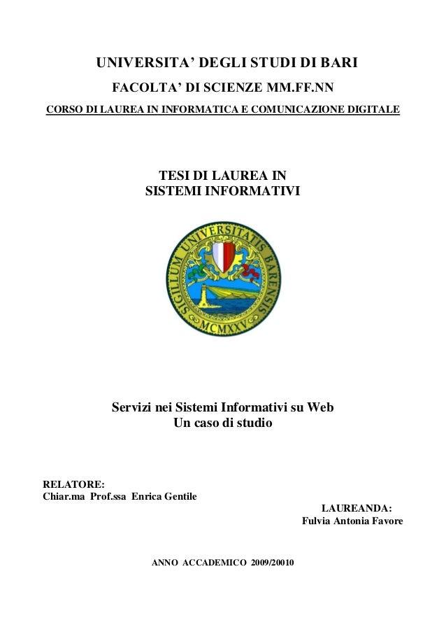 UNIVERSITA' DEGLI STUDI DI BARI FACOLTA' DI SCIENZE MM.FF.NN CORSO DI LAUREA IN INFORMATICA E COMUNICAZIONE DIGITALE TESI ...