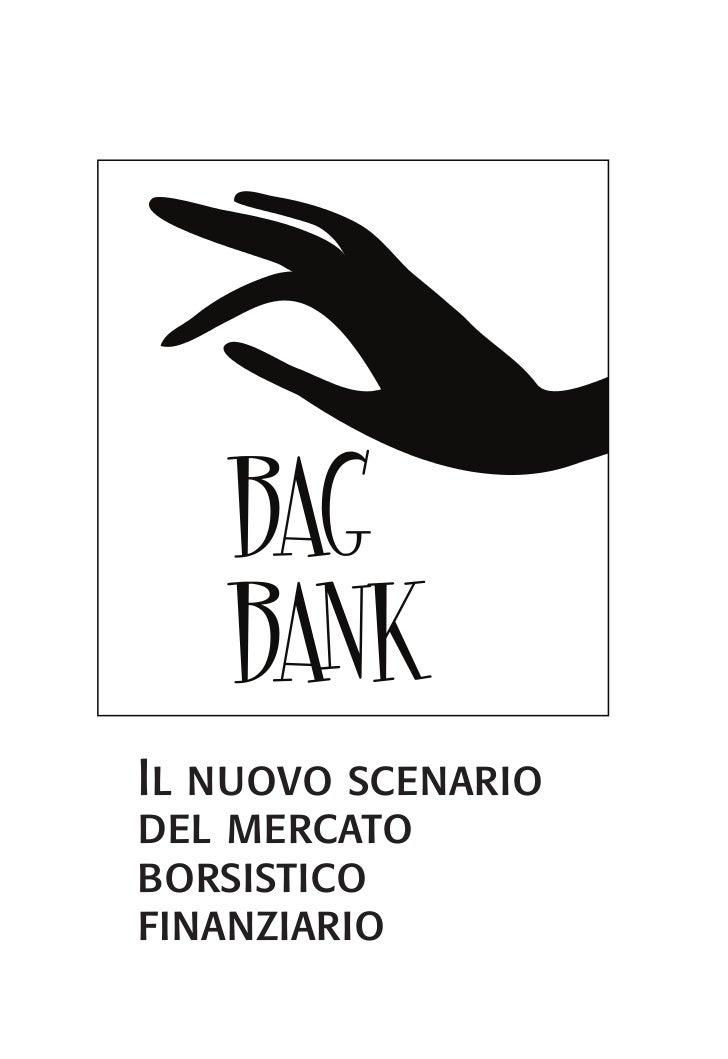 Il nuovo scenariodel mercatoborsisticofinanziario                    1