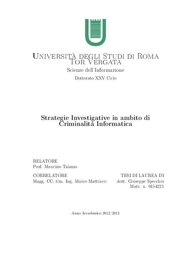 Università degli Studi di Roma Tor Vergata Scienze dell'Informazione Dottorato XXV Ciclo Strategie Investigative in ambito...