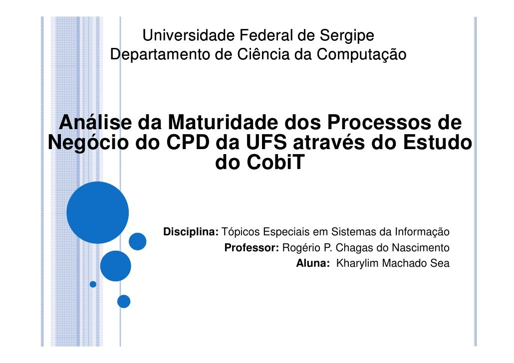 Universidade Federal de Sergipe      Departamento de Ciência da Computação     Análise da Maturidade dos Processos de Negó...