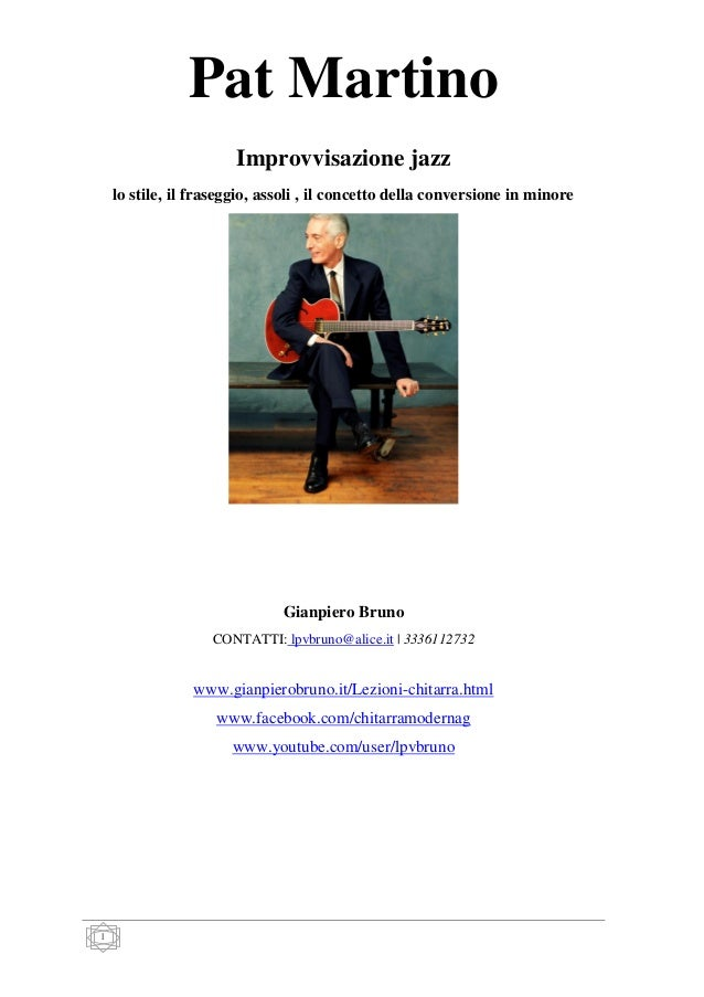 Pat Martino Improvvisazione jazz lo stile, il fraseggio, assoli , il concetto della conversione in minore  Gianpiero Bruno...