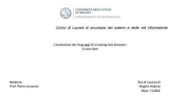 L'evoluzione dei linguaggi di scripting lato browser: Il caso dart Relatore Prof. Paolo Ceravolo Tesi di Laurea di Angelo ...