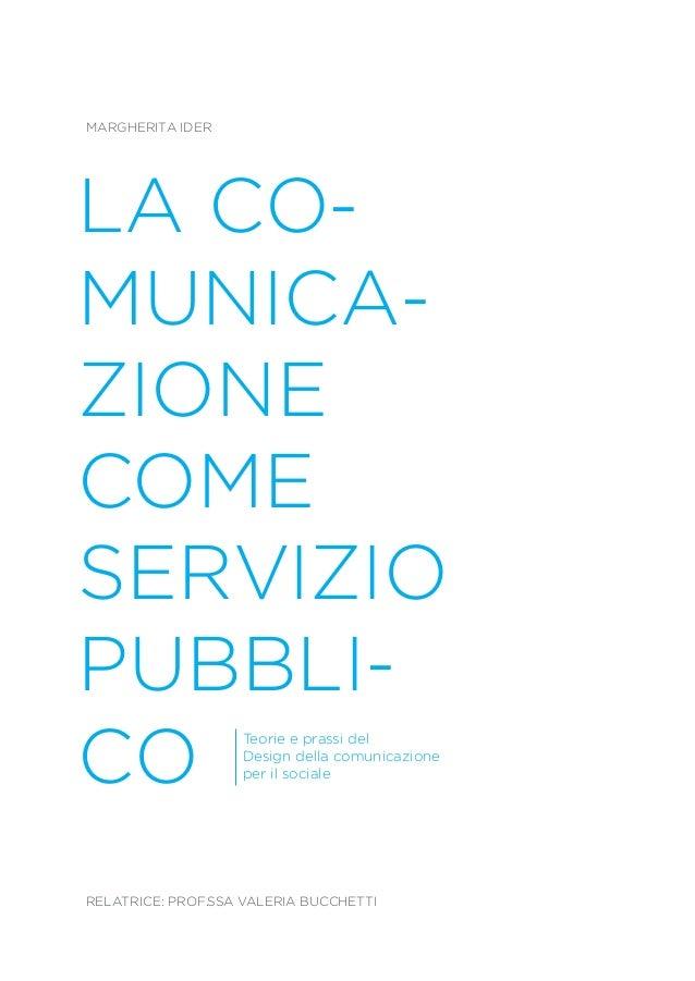 La comunicazione come servizio pubblico tesi di laurea for Design della comunicazione universita