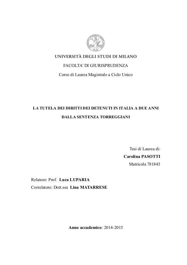 FACOLTA' DI GIURISPRUDENZA Corso di Laurea Magistrale a Ciclo Unico LA TUTELA DEI DIRITTI DEI DETENUTI IN ITALIA A DUE ANN...