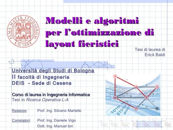Modelli e algoritmi                   per l'ottimizzazione di                   layout fieristici  Tesi di laurea di      ...
