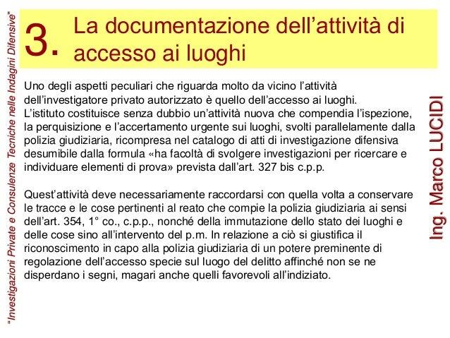 La documentazione dell'attività di accesso ai luoghi Uno degli aspetti peculiari che riguarda molto da vicino l'attività d...