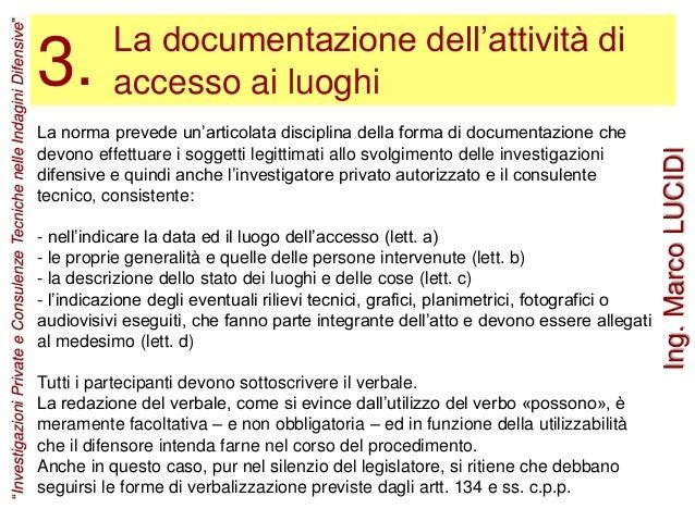 La norma prevede un'articolata disciplina della forma di documentazione che devono effettuare i soggetti legittimati allo ...