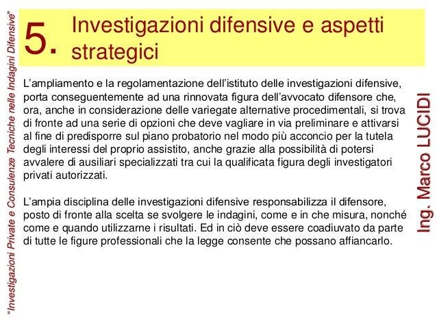 Investigazioni difensive e aspetti strategici5. L'ampliamento e la regolamentazione dell'istituto delle investigazioni dif...