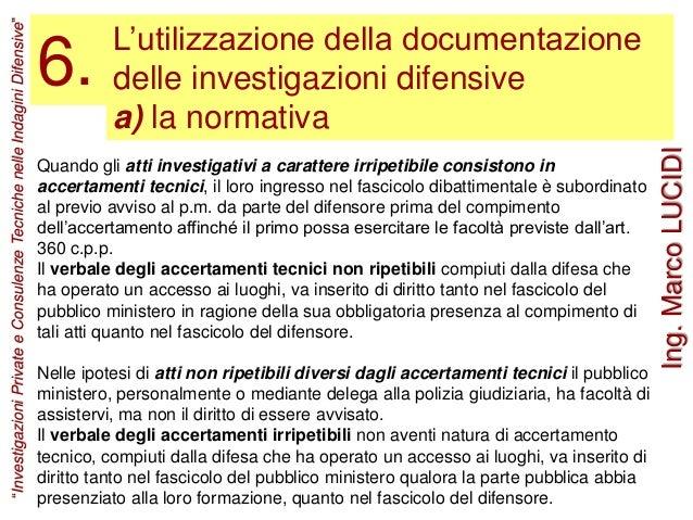 L'utilizzazione della documentazione delle investigazioni difensive a) la normativa 6. Quando gli atti investigativi a car...