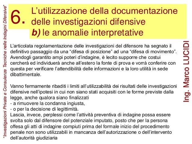 L'utilizzazione della documentazione delle investigazioni difensive b) le anomalie interpretative 6. L'articolata regolame...