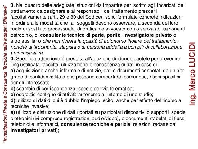 3. Nel quadro delle adeguate istruzioni da impartire per iscritto agli incaricati del trattamento da designare e ai respon...