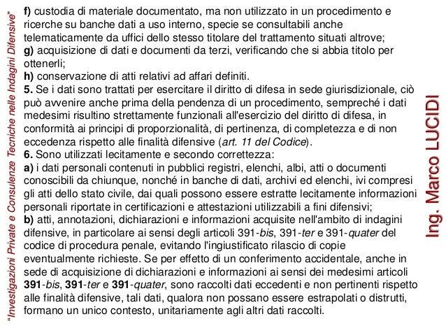 f) custodia di materiale documentato, ma non utilizzato in un procedimento e ricerche su banche dati a uso interno, specie...