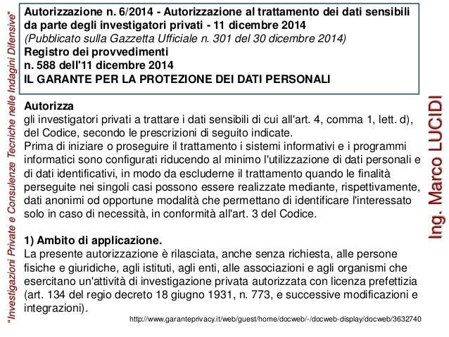Autorizzazione n. 6/2014 - Autorizzazione al trattamento dei dati sensibili da parte degli investigatori privati - 11 dice...