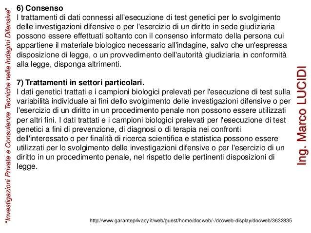 6) Consenso I trattamenti di dati connessi all'esecuzione di test genetici per lo svolgimento delle investigazioni difensi...
