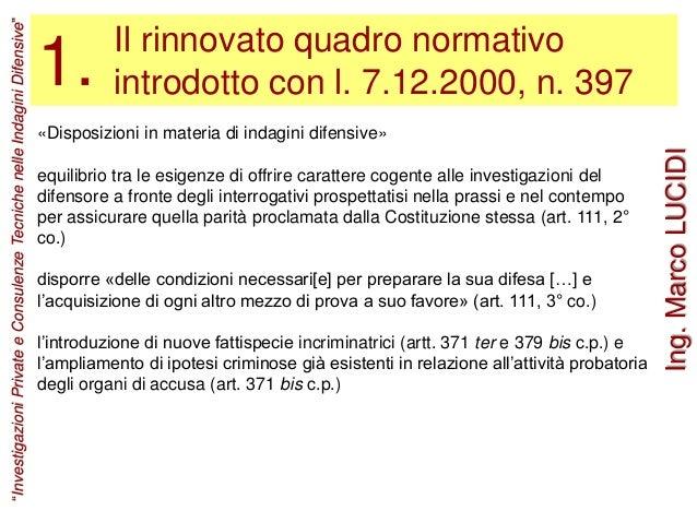 Il rinnovato quadro normativo introdotto con l. 7.12.2000, n. 397 «Disposizioni in materia di indagini difensive» equilibr...