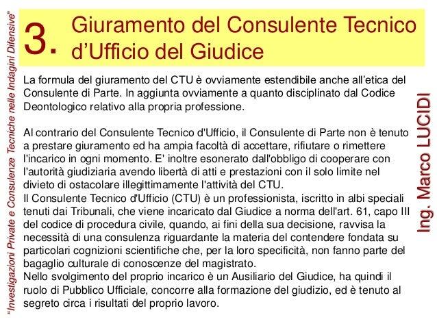 Giuramento del Consulente Tecnico d'Ufficio del Giudice3. La formula del giuramento del CTU è ovviamente estendibile anche...