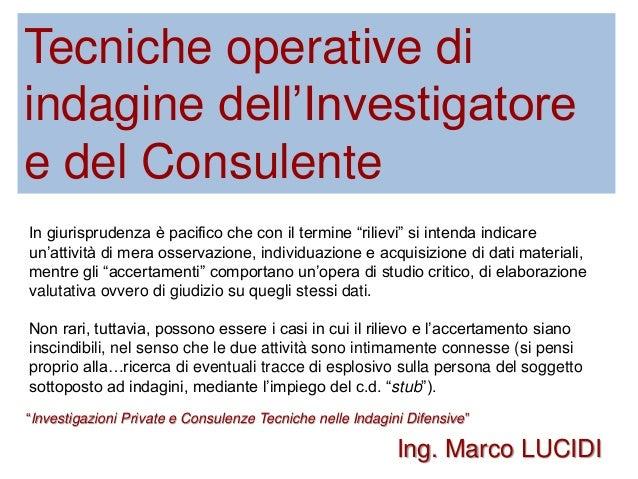 """Tecniche operative di indagine dell'Investigatore e del Consulente """"Investigazioni Private e Consulenze Tecniche nelle Ind..."""