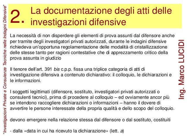 La documentazione degli atti delle investigazioni difensive La necessità di non disperdere gli elementi di prova assunti d...