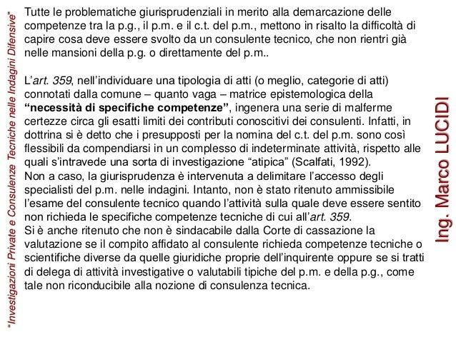 Tutte le problematiche giurisprudenziali in merito alla demarcazione delle competenze tra la p.g., il p.m. e il c.t. del p...