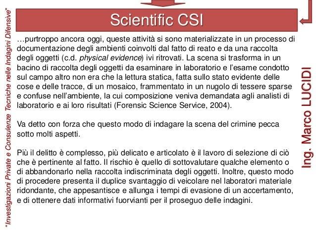 Scientific CSI …purtroppo ancora oggi, queste attività si sono materializzate in un processo di documentazione degli ambie...