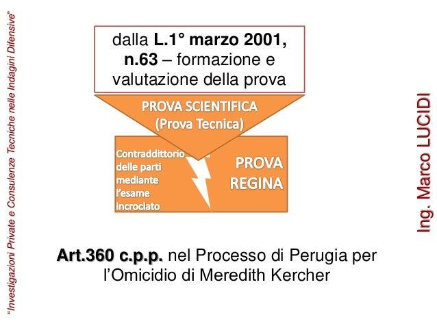dalla L.1° marzo 2001, n.63 – formazione e valutazione della prova Art.360 c.p.p. nel Processo di Perugia per l'Omicidio d...