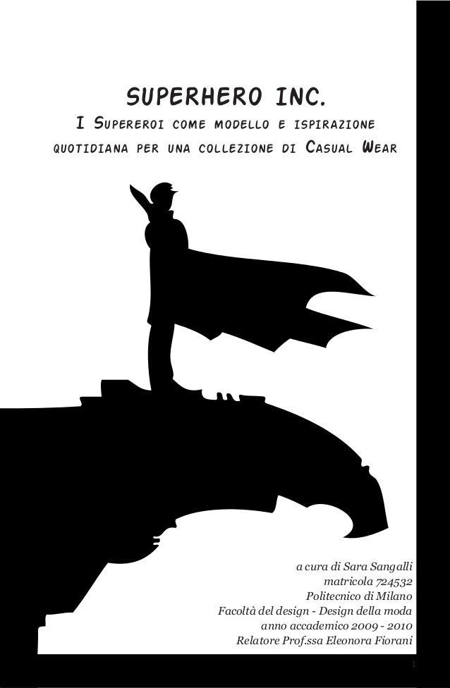 Superhero Inc.  I Supereroi   come modello e ispirazionequotidiana per una collezione di      Casual Wear                 ...