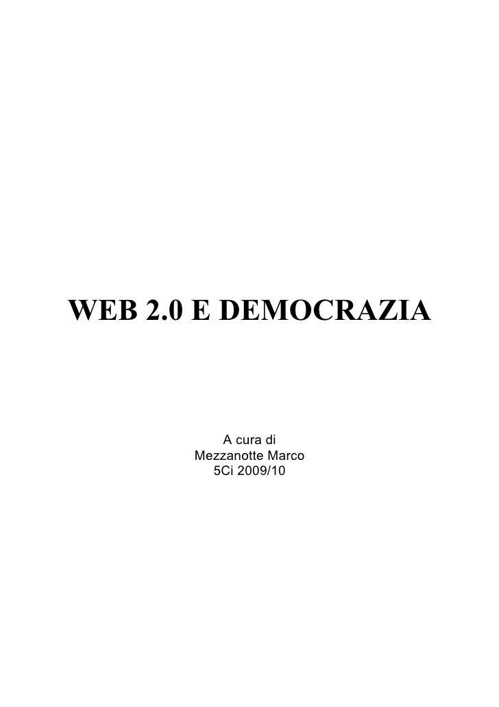 Web 2.0 e democrazia        WEB 2.0 E DEMOCRAZIA                               A cura di                        Mezzanotte...
