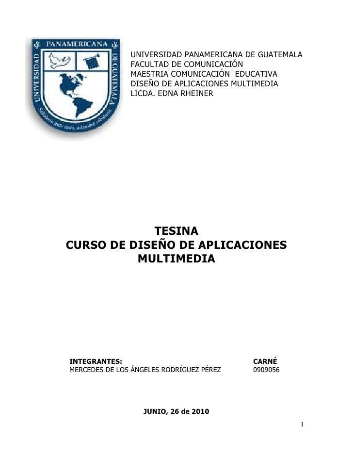 -527685-87630<br />UNIVERSIDAD PANAMERICANA DE GUATEMALA<br />                             FACULTAD DE COMUNICACIÓN<br />M...