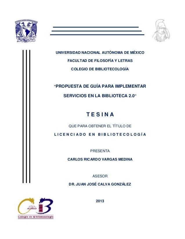 """UNIVERSIDAD NACIONAL AUTÓNOMA DE MÉXICO     FACULTAD DE FILOSOFÍA Y LETRAS      COLEGIO DE BIBLIOTECOLOGÍA""""PROPUESTA DE GU..."""