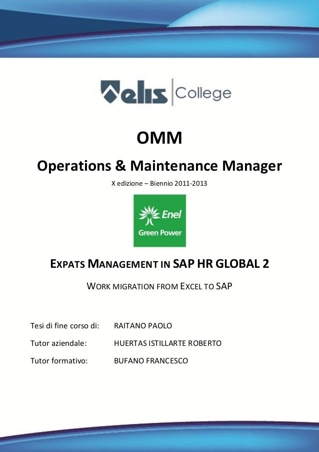 OMM Operations & Maintenance Manager X edizione – Biennio 2011-2013 EXPATS MANAGEMENT IN SAP HR GLOBAL 2 WORK MIGRATION FR...