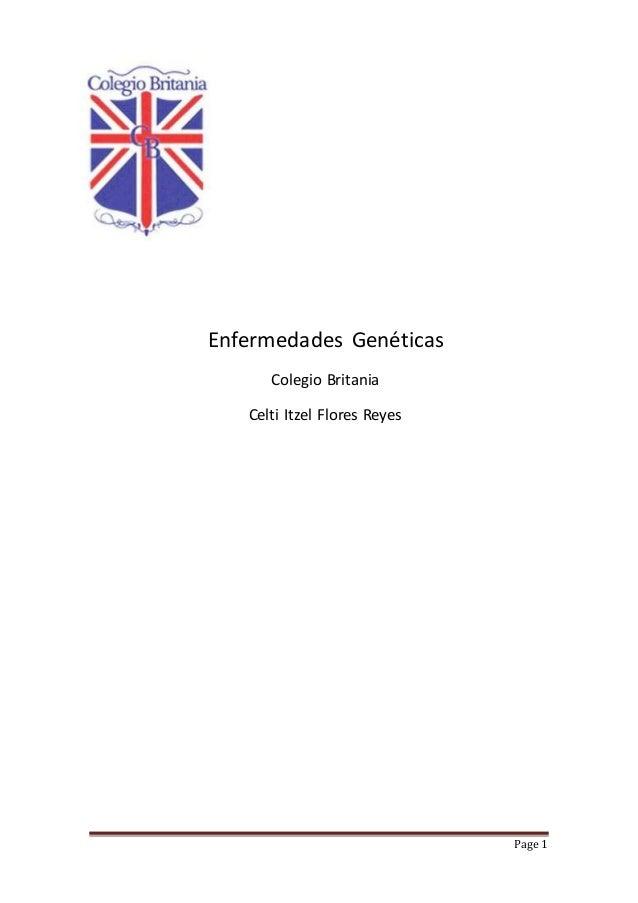 Page 1 Enfermedades Genéticas Colegio Britania Celti Itzel Flores Reyes