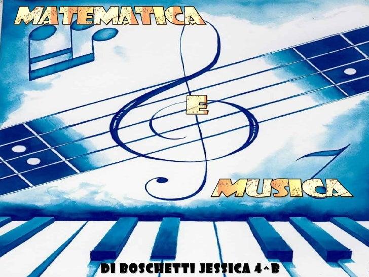 MATEMATICA E MUSICA di Boschetti Jessica 4^B Tur
