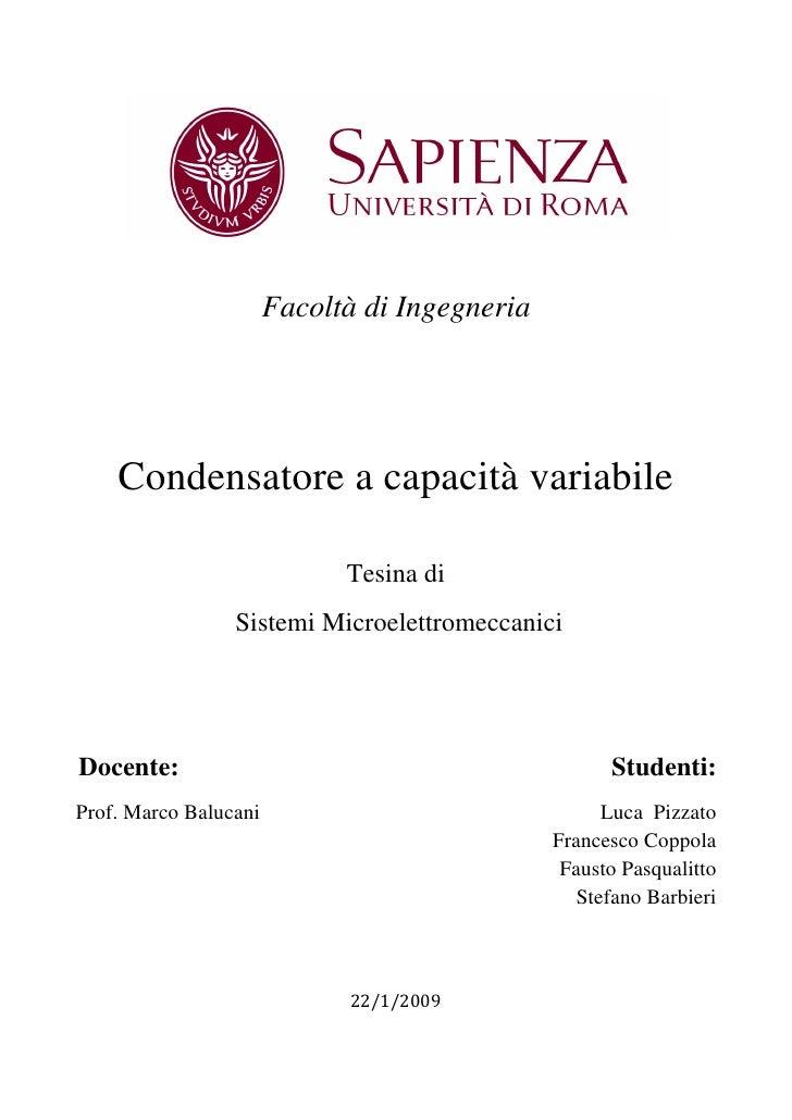Facoltà di Ingegneria         Condensatore a capacità variabile                               Tesina di                  S...