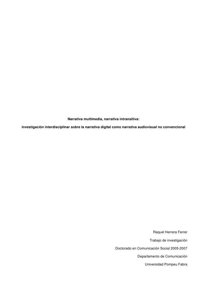 Narrativa multimedia, narrativa intransitiva:  investigación interdisciplinar sobre la narrativa digital como narrativa au...