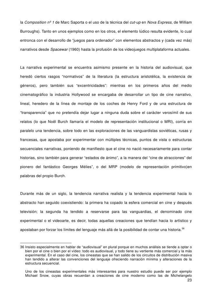 la Composition nº 1 de Marc Saporta o el uso de la técnica del cut-up en Nova Express, de William  Burroughs). Tanto en un...
