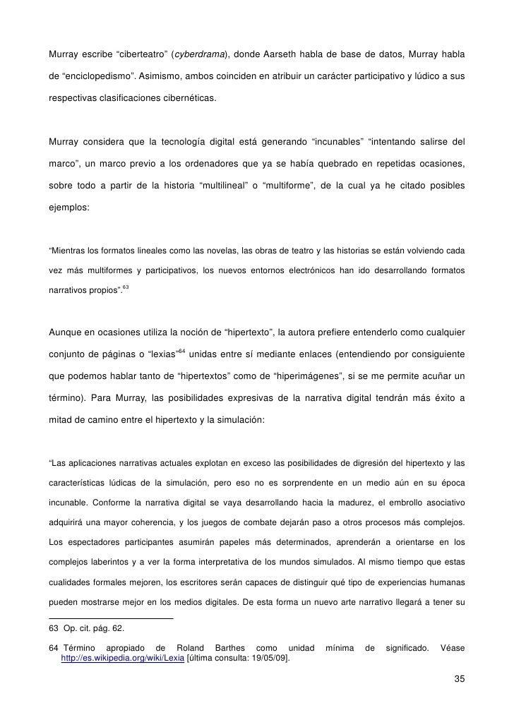 """Murray escribe """"ciberteatro"""" (cyberdrama), donde Aarseth habla de base de datos, Murray habla  de """"enciclopedismo"""". Asimis..."""