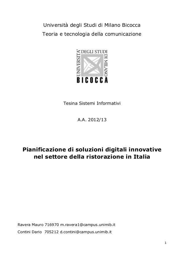 1 Università degli Studi di Milano Bicocca Teoria e tecnologia della comunicazione Tesina Sistemi Informativi A.A. 2012/13...