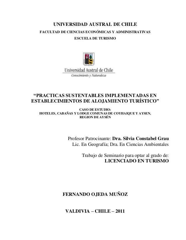 """UNIVERSIDAD AUSTRAL DE CHILE FACULTAD DE CIENCIAS ECONÓMICAS Y ADMINISTRATIVAS ESCUELA DE TURISMO  """"PRACTICAS SUSTENTABLES..."""