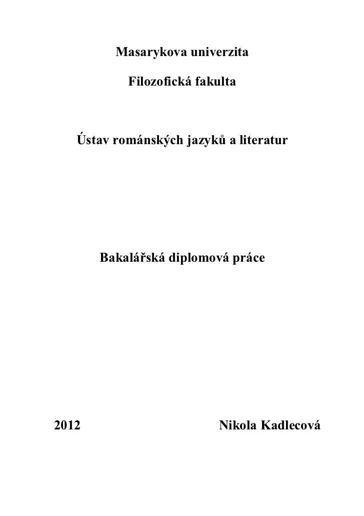 Masarykova univerzita           Filozofická fakulta   Ústav románských jazyků a literatur       Bakalářská diplomová práce...