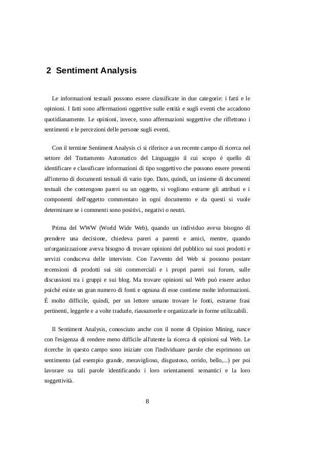 2 Sentiment Analysis Le informazioni testuali possono essere classificate in due categorie: i fatti e le opinioni. I fatti...