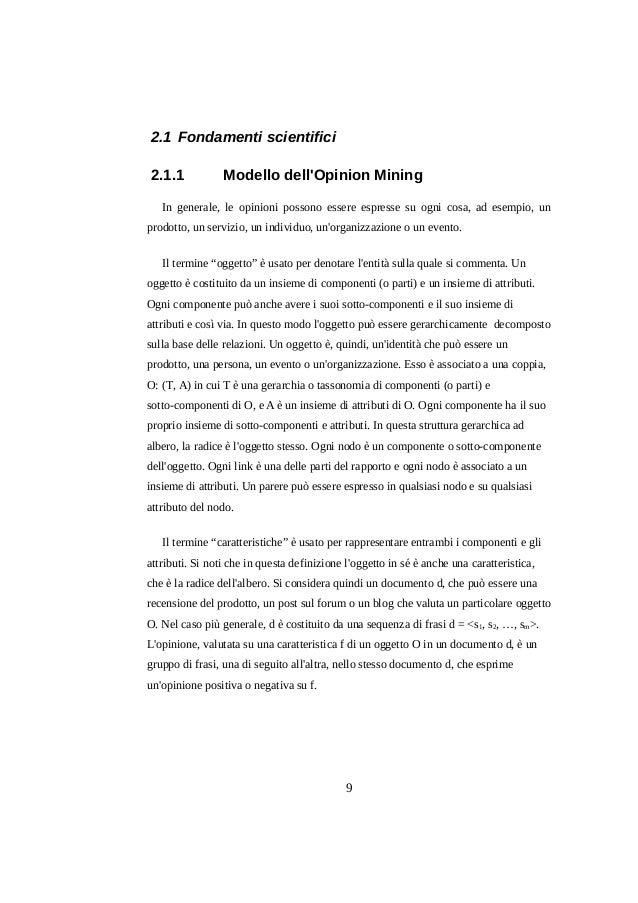 2.1 Fondamenti scientifici 2.1.1  Modello dell'Opinion Mining  In generale, le opinioni possono essere espresse su ogni co...
