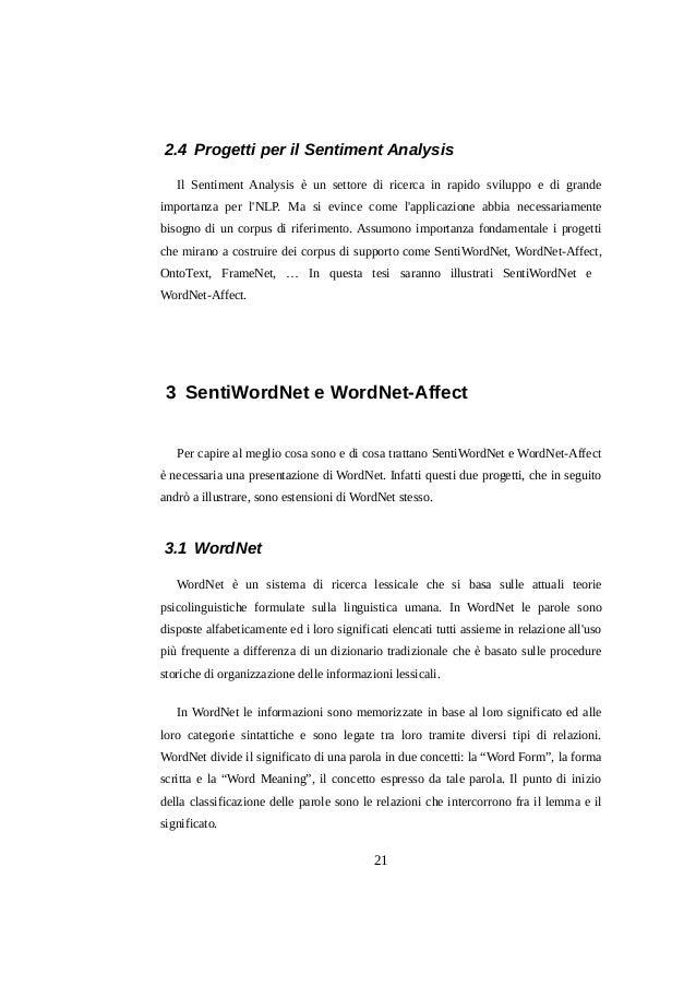 2.4 Progetti per il Sentiment Analysis Il Sentiment Analysis è un settore di ricerca in rapido sviluppo e di grande import...
