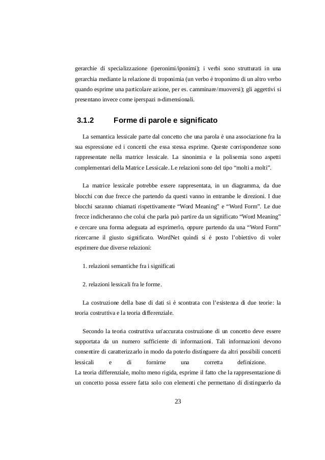 gerarchie di specializzazione (iperonimi/iponimi); i verbi sono strutturati in una gerarchia mediante la relazione di trop...