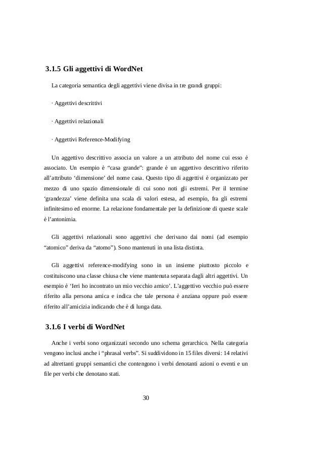 3.1.5 Gli aggettivi di WordNet La categoria semantica degli aggettivi viene divisa in tre grandi gruppi: · Aggettivi descr...