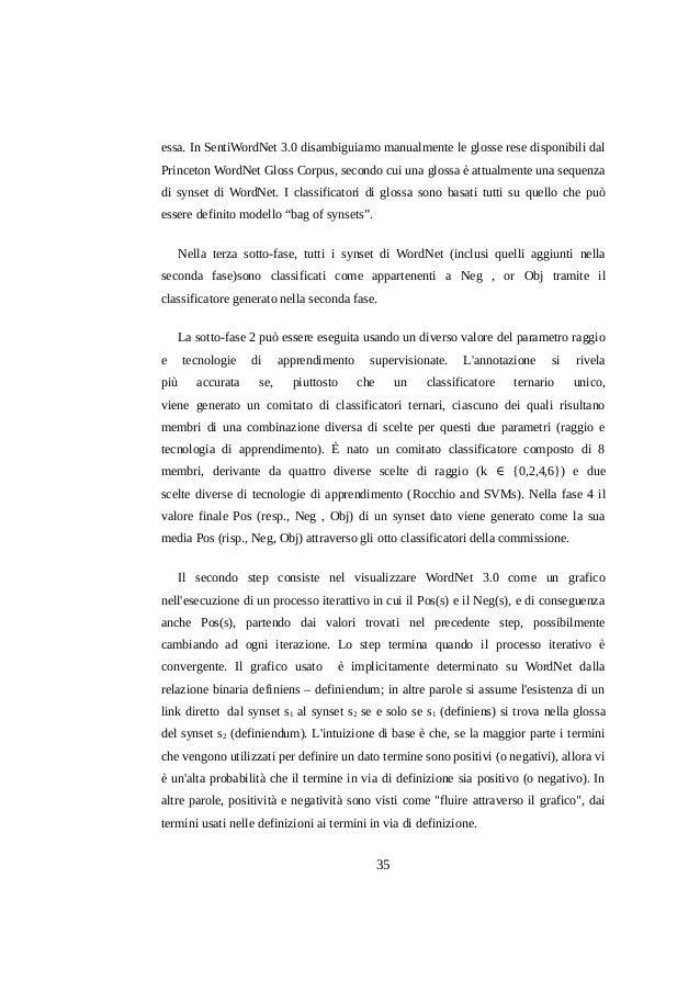 essa. In SentiWordNet 3.0 disambiguiamo manualmente le glosse rese disponibili dal Princeton WordNet Gloss Corpus, secondo...