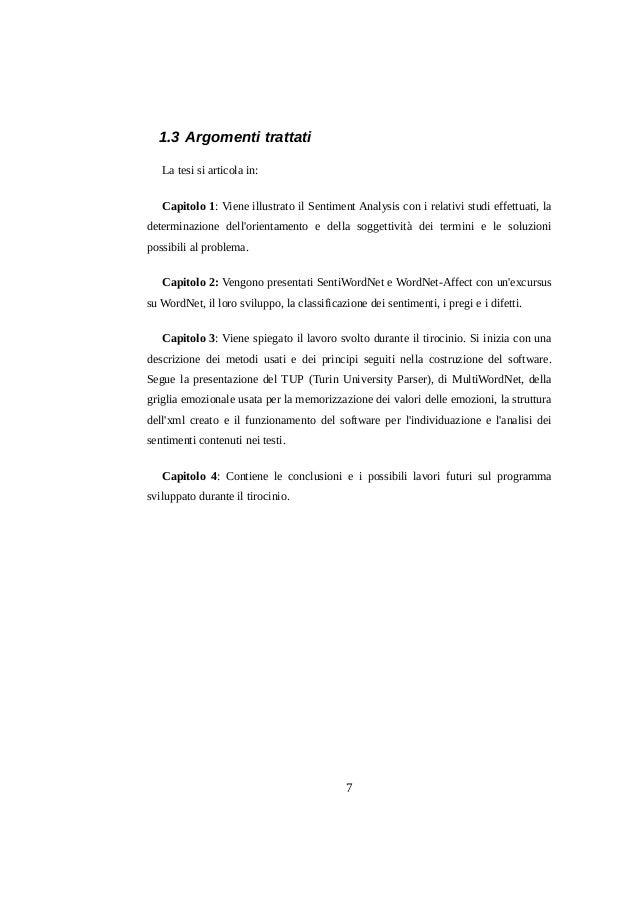 1.3 Argomenti trattati La tesi si articola in: Capitolo 1: Viene illustrato il Sentiment Analysis con i relativi studi eff...