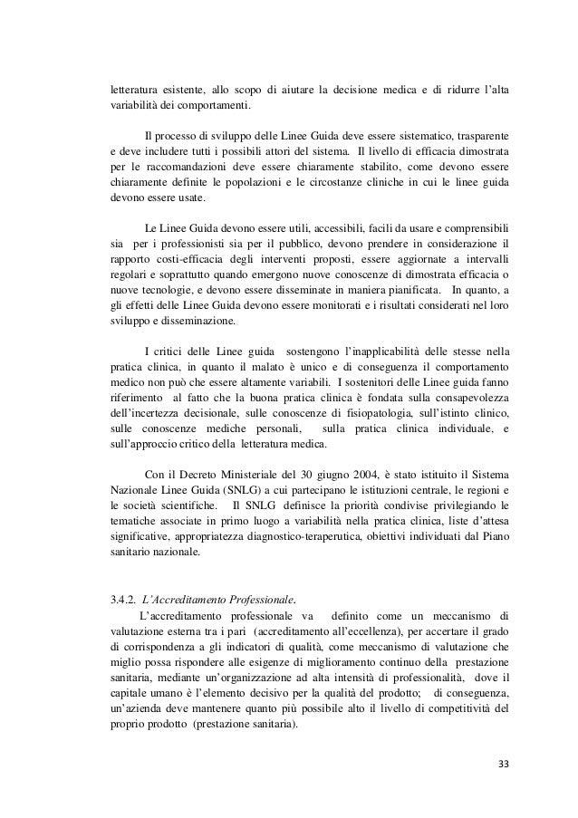 33  letteratura esistente, allo scopo di aiutare la decisione medica e di ridurre l'alta variabilità dei comportamenti.  I...