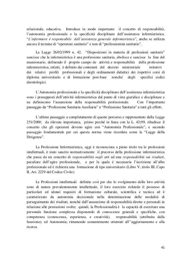 41  relazionale, educativa. Introduce in modo importante il concetto di responsabilità, l'autonomia professionale e la spe...